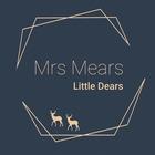Mrs Mears Little Dears