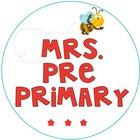 Mrs Pre Primary