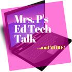 Mrs Ps Ed Tech Talk