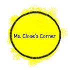 Ms Close's Corner