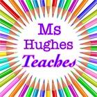 Ms Hughes Teaches