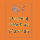 Ms K Personal Teaching Materials