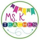 Ms K Teaches
