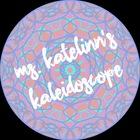 Ms Katelinns Kaleidoscope