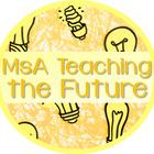 MsA Teaching the Future