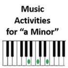 """Music Activities for """"a Minor"""""""