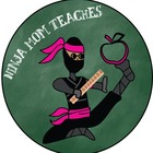 Ninja Mom Teaches