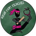 Ninja Mom Teaches