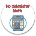 No Calculators Math