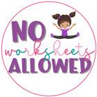 No Worksheets Allowed
