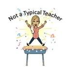 Not a Typical Teacher