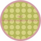 Obsessive Compulsive Teacher - OCT