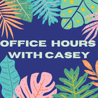 Office Hours With Casey