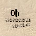 Oh Wondrous Wanda