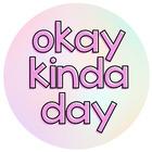 Okay Kinda Day