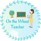 On The Wheel Teacher