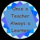 Once a Teacher Always a Learner