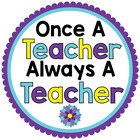Once a Teacher   Always a Teacher