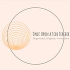 Once upon a Tech Teacher