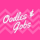 Oodles and Gobs