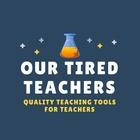 Our Tired Teachers