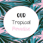 ourtropicalparadise