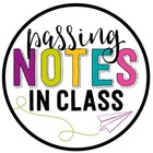 Passing Notes in Class