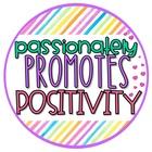 Passionately Promoting Positivity