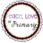 Peace Love and Primary
