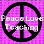 Peace  Love  Teaching