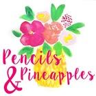 Pencils N Pineapples