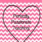 Perfectly Passionate Teaching