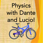 Physics with Dante and Lucio