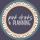 Pink Drinks and Planning