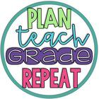 Plan Teach Grade Repeat