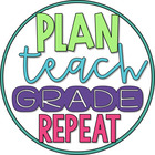 Plan Teach Grade Repeat