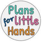 Plans for Little Hands
