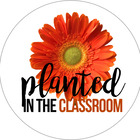 Planted in the Classroom
