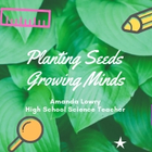 Planting Seeds Growing Minds