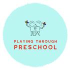 Playing Through Preschool