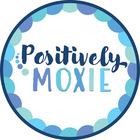 Positively MOXIE