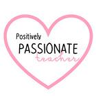 Positively Passionate teacher