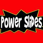 Power Slides