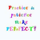 Practice and Patience