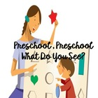 Preschool Preschool What Do You See