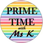 Prime Time With Ms K