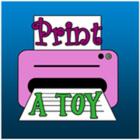 Print A Toy