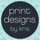 Print Designs by Kris