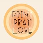 Print Pray Love