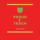 Proud 2 Teach